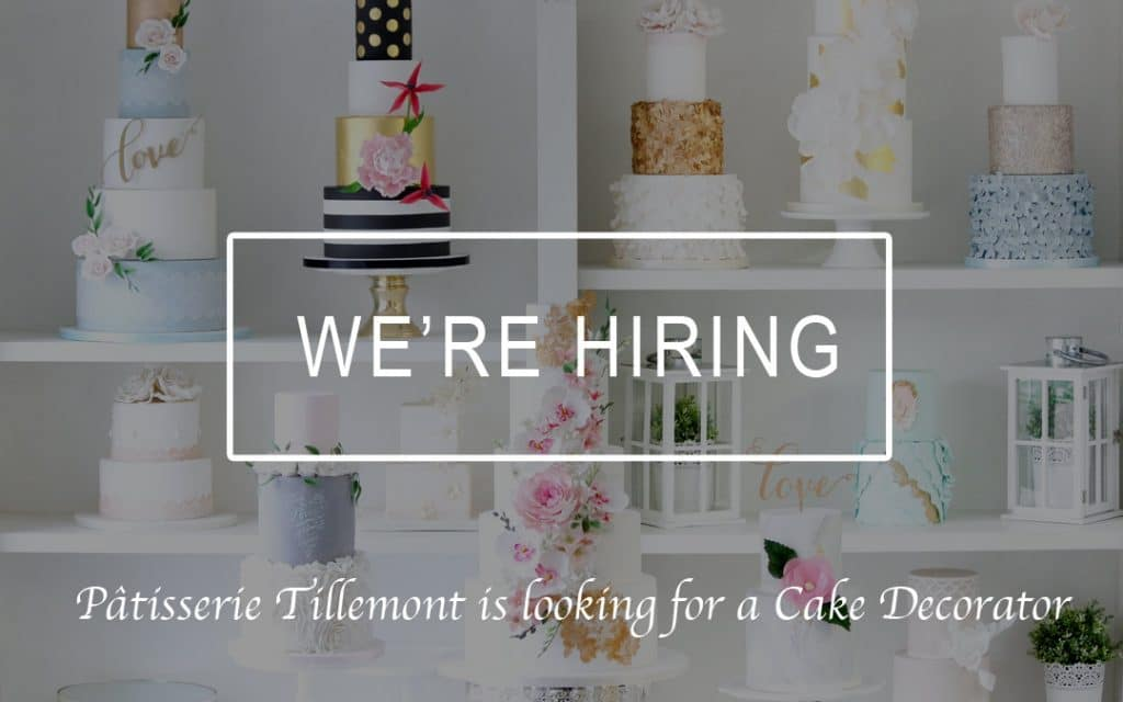 Pâtisserie Tillemont - Looking for a Cake Decorator